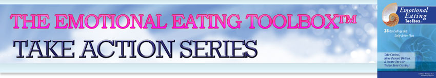 Emotional Eating Toolbox(TM) Take Action Series