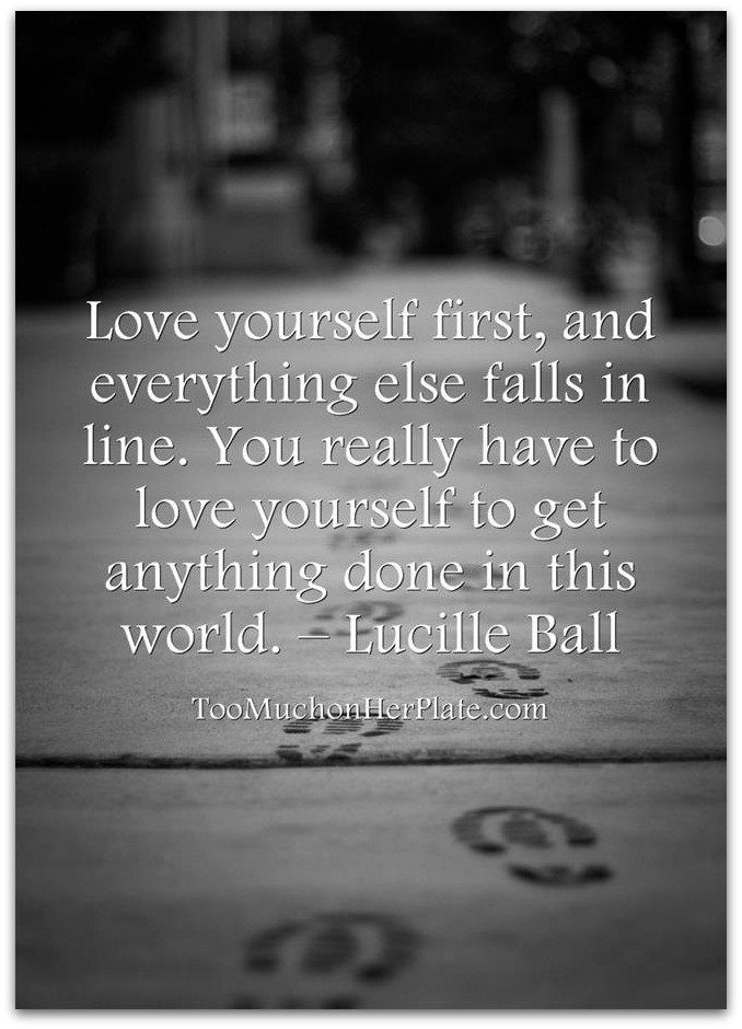 Quotes About Love Yourself First : Quotes About Loving Yourself First. QuotesGram
