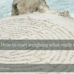 How to start weighing what really matters