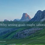 Why setting goals might sabotage you