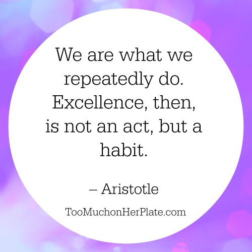 15 quotes to inspire self care and self compassion we are what we repeatedly do excellence then is not an act but a habit aristotle solutioingenieria Choice Image