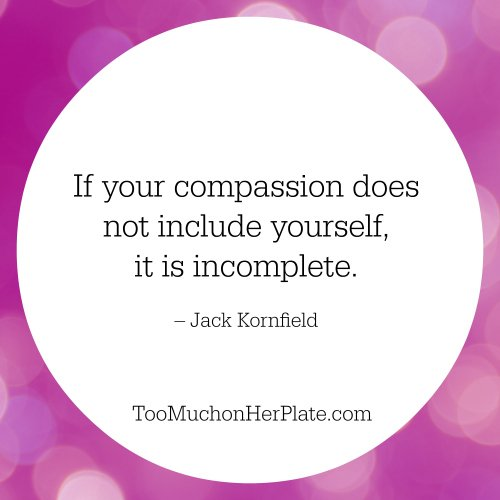 15 Quotes To Inspire Self Care And Self Compassion