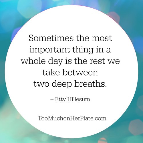 Sometimes The Most Important Thing In A Whole Day Is The Rest We Take  Between Two