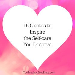 15 Quotes To Inspire Self Care And Compassion