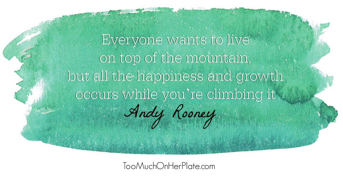 Everyone Wants To Live On Top Of The Mountain, But All The Happiness And  Growth