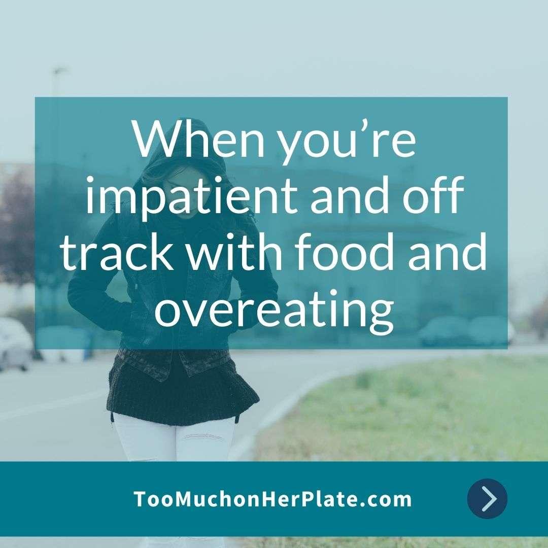 Impatience & Emotional Eating